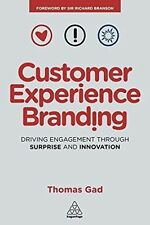 Customer Experience Branding: Driving Engagement Through Surprise and...