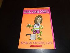 Dear Dumb Diary: Never Do Anything, Ever 4 by Jamie Kelly and Jim Benton (2005,