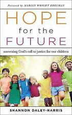 Hope for the Future : Answering God's Call to Justice for Our Children by...