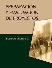 Preparacion y Evaluacion de Proyectos by Luis Eduardo Villarroel Camacho...