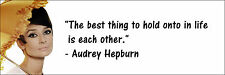 "Audrey Hepburn ""Hold Onto In Life "" Quote Poster Print 7""x21"" On Matte Canvas"