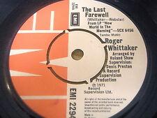 """ROGER WHITTAKER - THE LAST FAREWELL     7"""" VINYL"""