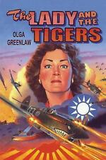 The Lady and the Tigers : The Story of the Remarkable Woman Who Served with...