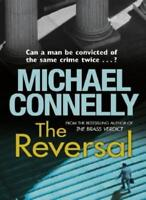 The Reversal By Michael Connelly. 9781409118299