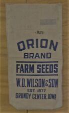 Vintage ORION Farm Seeds, W.D.Wilson & Son, GRUNDY CENTER,Iowa IA Cloth Sack