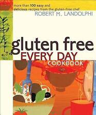 GLUTEN FREE EVERY DAY COOKBOOK - ROBERT M. LANDOLPHI PAPERBACK