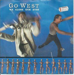 "Go West - We Close Our Eyes 7"" Vinyl Single 1985"