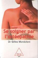 Se Soigner par l'Ostéopathie - Dr Gilles Mondoloni - Résumé Dedans
