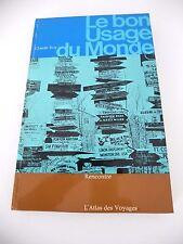 L'ATLAS DES VOYAGES - LE BON USAGE DU MONDE - Claude ROY - Ed. RENCONTRE - 1964