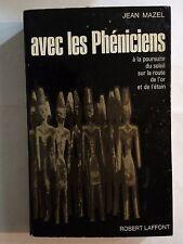 AVEC LES PHENICIENS 1967 JEAN MAZEL ENIGMES DE L'UNIVERS