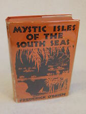 Frederick O' Brien  MYSTIC ISLES OF THE SOUTH SEAS  Garden City Publishing 1921