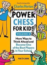 Power Chess for Kids: More Ways to Think Ahead and Become One of the Best Player