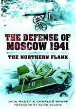 THE DEFENSE OF MOSCOW 1941 THE NORTHERN FLANK