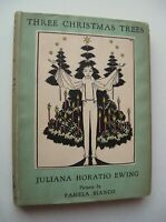 THREE CHRISTMAS TREES Juliana Horatio Ewing HC/DJ 1930 1st Edit. ILL. P Bianco J
