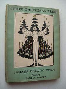 THREE CHRISTMAS TREES Juliana Horatio Ewing HC/DJ 1930 1st Edit. ILL. P Bianco J