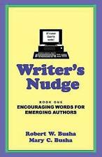 Writer's Nudge - Book One: Encouraging Words for Emerging Authors (Volume 1)