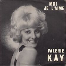"45trs vinyl 7""/french sp valerie kay/me i love it"