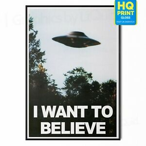 The X Files I Want To Believe UFO TV Series Wall Art Poster A5 A4 A3 A2 A1