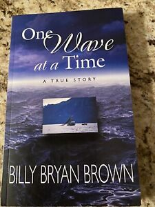 WAVE AT A TIME   Author Billy Bryan Brown