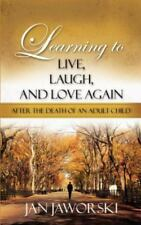 Learning to Live, Laugh, and Love Again After the Death of an Adult Child (Paper