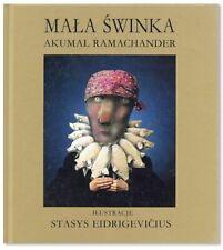 Ramachander & Eidrigevicius MA A  WINKA (LITTLE PIG) 1st Polish Edition 1993
