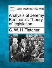 NEW Analysis of Jeremy Bentham's Theory of legislation. by G. W. H Fletcher