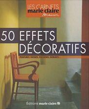 Livre décoration -  50 Effets Décoratifs - Peintures, Patines, Pochoirs, Dorures