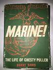 "MARINE by Burke Davis- Biography of Lt Gen Louis B. ""Chesty"" Puller- Signed 1962"