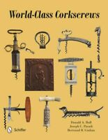 World-Class Corkscrews, Hardcover by Bull, Donald A.; Paradi, Joseph C.; Giul...