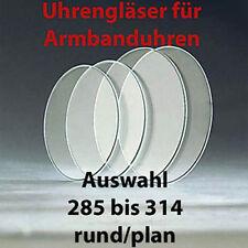 Uhrengläser Uhrenglas AUSWAHL zw. 2,85 und 3,14cm im Durchmesser rund/plan Neu