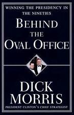 Behind The Oval Office : Winning Bill Clinton Presidency in Nineties HARDCOVER