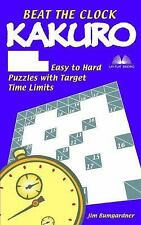 Beat the Clock Kakuro : 214 Easy to Hard Puzzles with Target Time Limits by...