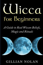 (PDF) Wicca for Beginners: A Guide to Real Wiccan Beliefs, Magic and Rituals