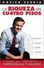 La Riqueza en Cu4tro Pisos : Un Plan para Construir Tu Independencia Financiera