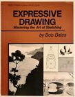 EXPRESSIVE DRAWING, by BOB BAYER, Mastering the Art, Best drawing book ever..