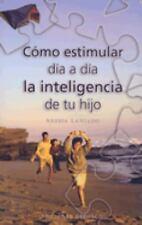 COMO ESTIMULAR DIA A DIA LA INTELIGENCIA DE TU HIJO (Spanish Edition), Nessia, L