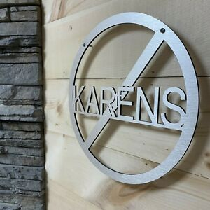 No Karens Allowed Sign - No You Cannot Speak to the Manager - Funny Gag Gift