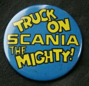 Motoring Truck Pin Badge SCANIA TRUCK ON SCANIA THE MIGHTY! Large 55 mm