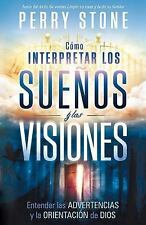 Como interpretar los suenos y las visiones: Entender las advertencias y la orien