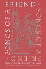 Songs of a Friend : Love Lyrics of Medieval Portugal by Cantigas De Amigo...