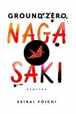 GROUND ZERO, NAGASAKI - Seirai Yuichi - hardcover/dust jacket 2015
