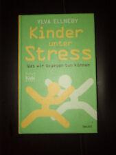 Kinder unter Stress Was wir dagegen tun können Ylva Ellneby