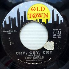 the EARLS doowop 45 Cry Cry Cry / Kissin VG++ cond OLD TOWN 1963  fm287