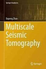 Multiscale Seismic Tomography by Dapeng Zhao (English) Hardcover Book Free Shipp