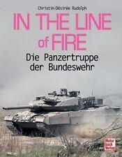 In the Line of Fire - Die Panzertruppe der Bundeswehr