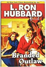 L. RON HUBBARD: Branded Outlaw: A Tale of Wild Hearts in the Wild West— trade PB
