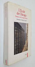 L'Ecole de Chicago. Naissance de l'écologie urbaine- I.Joseph et Y. Grafmeyer