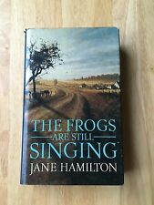 The Frogs Are Still Singing - Jane Hamilton - First Edition 1989 - 1st Book