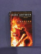 A Souls of Fire Novel Ser.: Fireborn 1 by Keri Arthur (2014, Paperback)