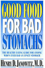 NEW Good Food for Bad Stomachs by Henry D. Janowitz